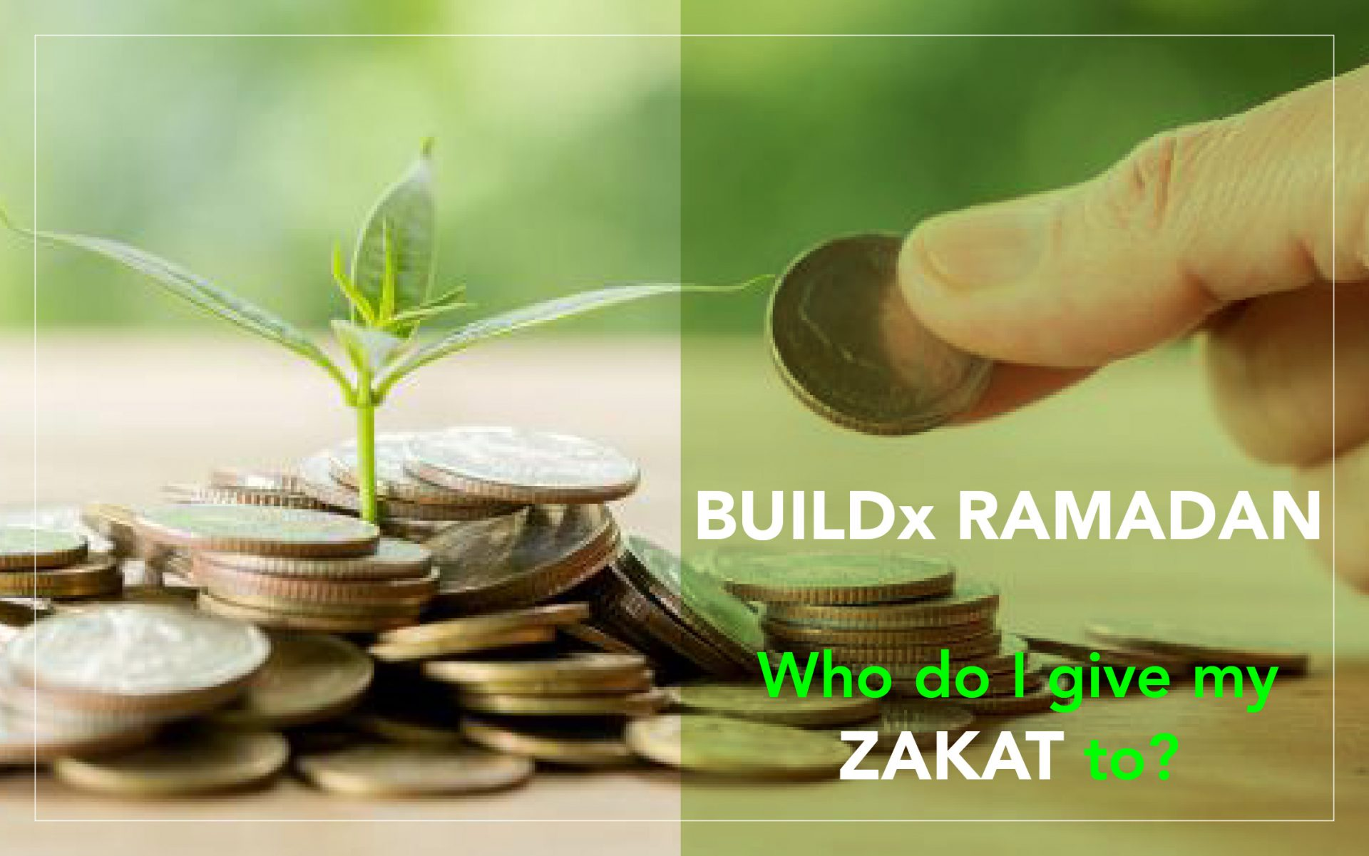 BUILDx Ramadan: Who do I give my Zakat to?