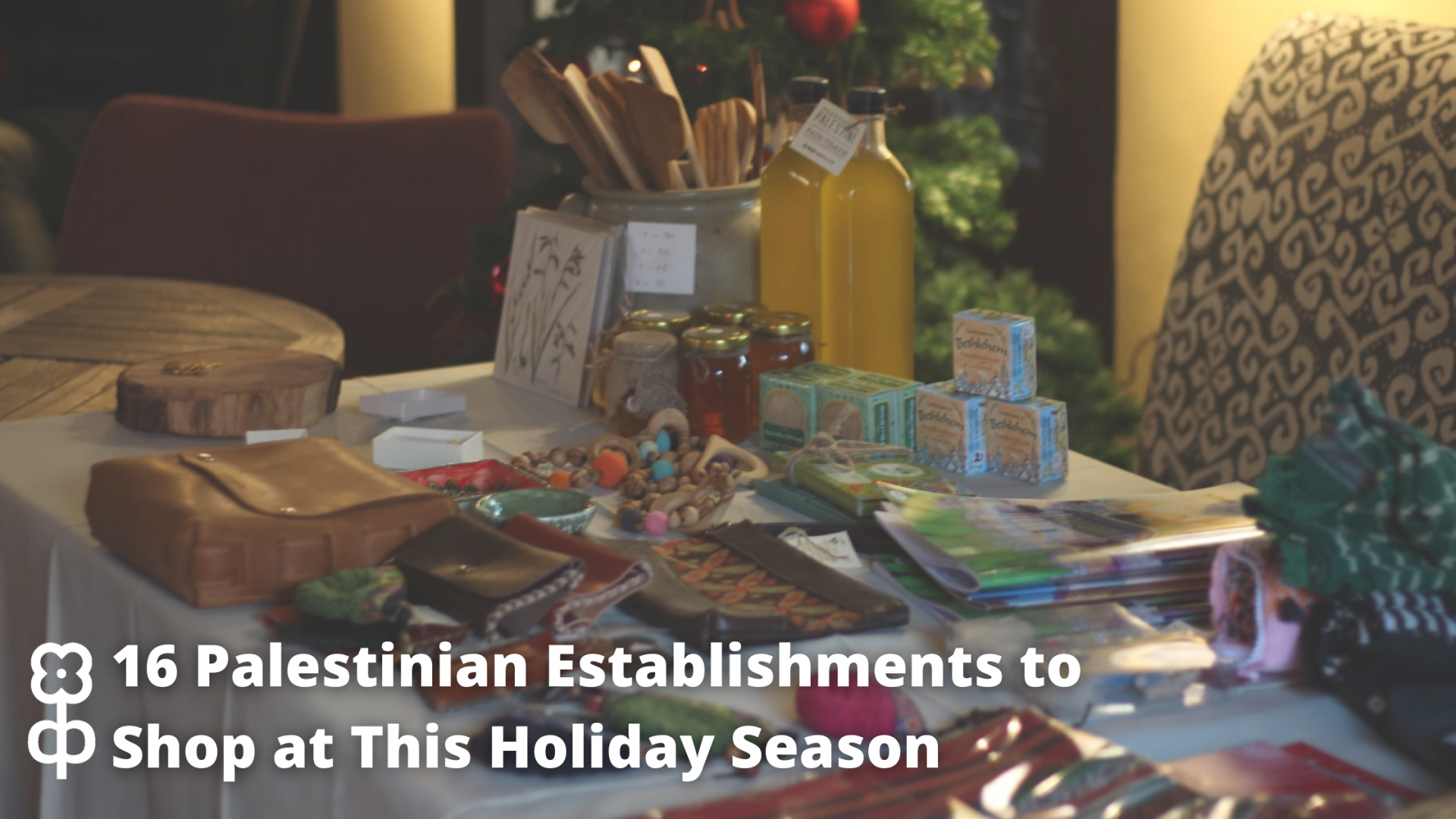 16 Palestinian Establishments to Shop at This Holiday Season